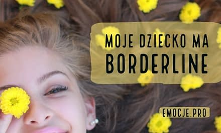 Moja córka ma borderline