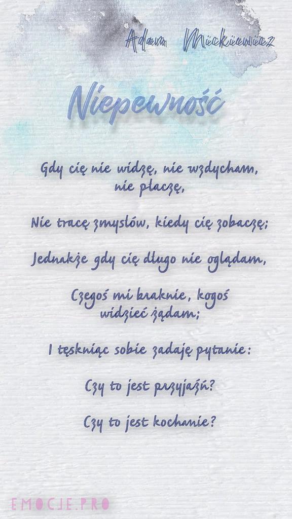 Wiersz Adama Mickiewicza Niepewność, czy to jest miłość czy to jest kochanie