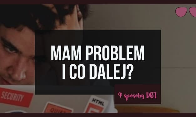 Mam problem … i co dalej