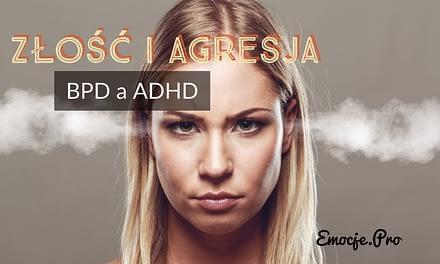 Złość i agresja u osób z borderline lub ADHD