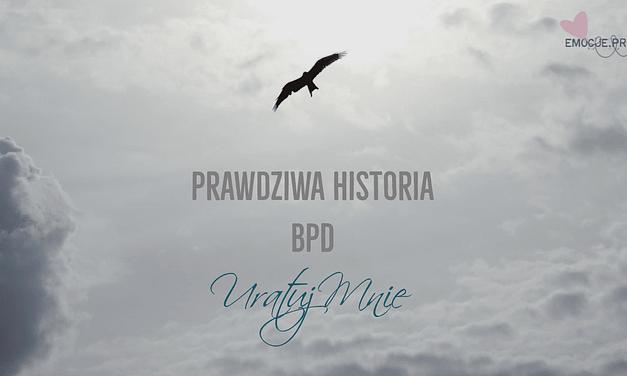 Zaburzenie Osobowości z Pogranicza- Moja historia- Uratuj Mnie
