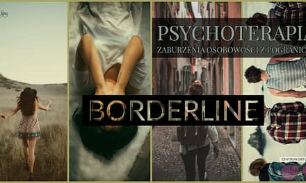 Psychoterapia borderline. Leczenie borderline Warszawa