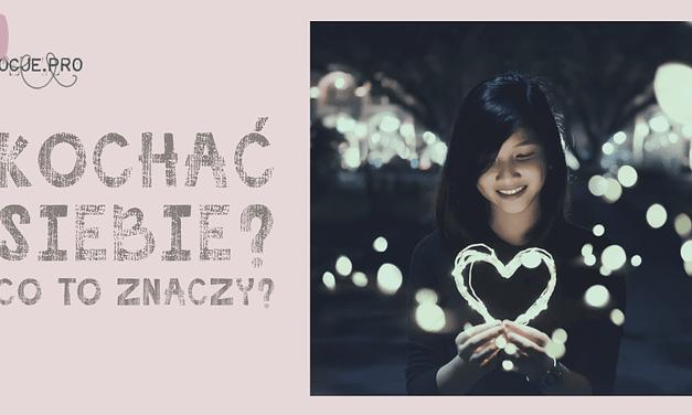 Jak pokochać siebie? ćwiczenia