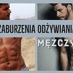 Mężczyźni i zaburzenia odżywiania