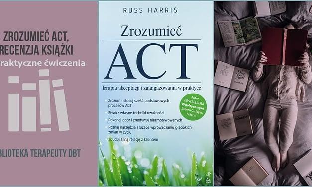 Recenzja: Zrozumieć ACT+ćwiczenia