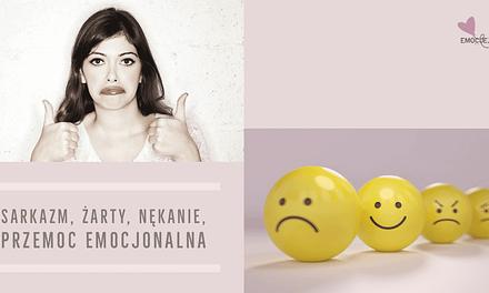 Sarkazm, Żarty, Nękanie, Przemoc Emocjonalna i Agresja Relacyjna
