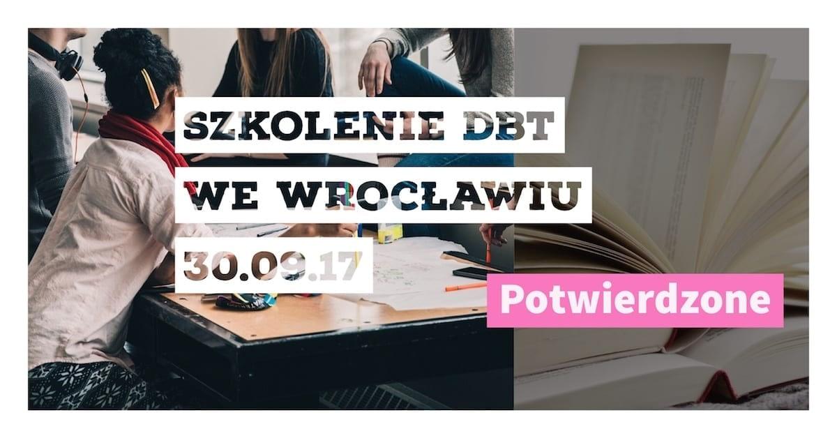 Szkolenia DBT 2017: Wrocław potwierdzony, Białystok – pod znakiem zapytania