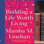 Recenzja: Building a Life Worth Living: A Memoir