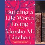 Recenzja: Building a Life Worth Living: A Memoir