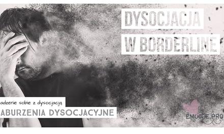 Zaburzenia dysocjacyjne, Dysocjacja w Borderline