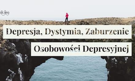 Depresja, Dystymia, Zaburzenie Osobowości Depresyjnej
