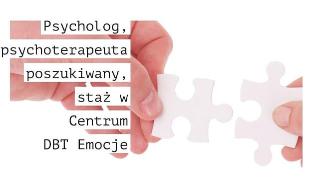 Przyklejony: Staż i/lub Praca dla psychologa w Warszawie w Centrum DBT Emocje