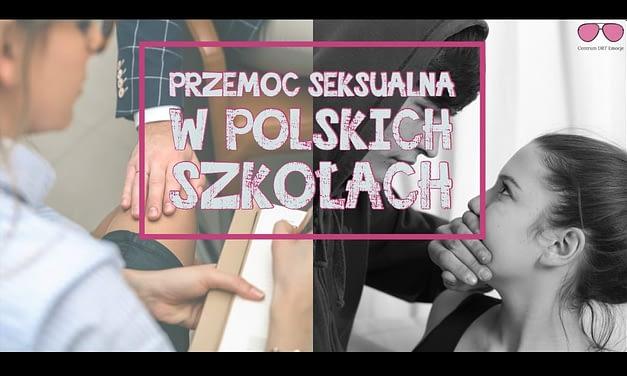 Przemoc seksualna w polskich szkołach – czyli co może spotkać Twoje dziecko?