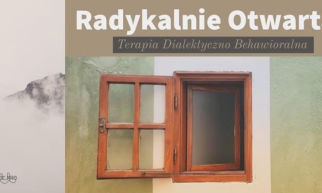Radykalnie otwarta terapia dialektyczno-behawioralna