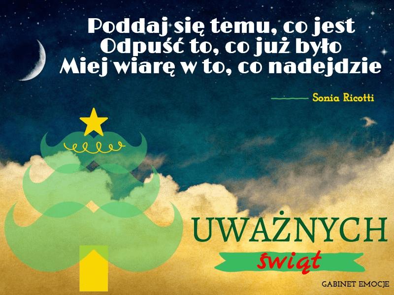Uważnych i spokojnych oraz radosnych Świąt